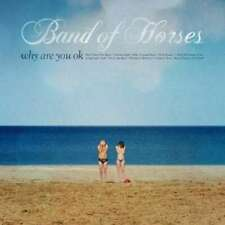 BAND OF HORSES WHY ARE YOU OK CD NEW SEALED 2016 ALBUM