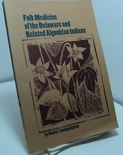 Folk Medicine of the Delaware and Related Algonkian Indians by G Tantaquidgeon