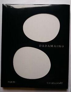 DADAMAINO Tornabuoni Art Arte Forma Edizioni Bernard Blistène Gualdoni  2013