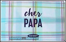 OLD NAVY CANADA 2015 FATHER'S DAY FRENCH CHER PAPA RARE COLLECTIBLE GIFT CARD