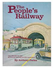 People's Railway - History of Municipal Raildroad of San Francisco Book -Trains