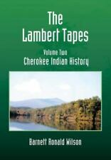 The Lambert Tapes - Volume Two: Cherokee Indian History (Hardback or Cased Book)