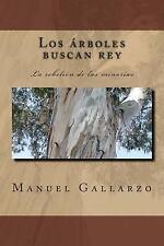 Los árboles Buscan Rey by Manuel Gallarzo (2014, Paperback)