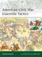 Elite: American Civil War Guerrilla Tactics 174 by Sean McLachlan (2009, Paperb…