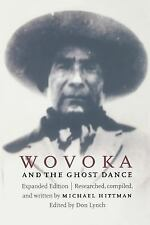 Wovoka and the Ghost Dance (Expanded Edition) by Michael Hittman (1997,...