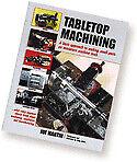 Sherline Tabletop Machining by Joe Martin Book 5301