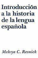 Introduccion a la historia de la lengua espanola, Melvyn C. Resnick, 0878400834,