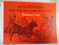 Francisco Goya : La tauromaquia and the bulls of Bordeaux  **  Dover publ.