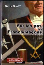 """SUR LES PAS DES FRANCS-MAÇONS - UNE FRANC-MAÇONNERIE DE """"TERRAIN"""" - Pierre GUELF"""