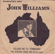JOHN WILLIAMS Follow Me To Tennessee / I've Already Loved You (In My Mind) 45