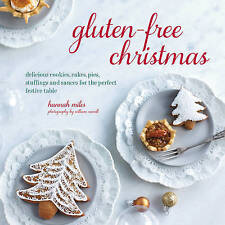 Gluten-Free Christmas: Cookies, cakes, pies, stuffings & sauces for the perfect