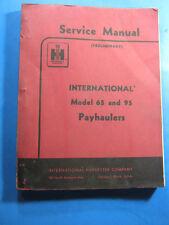 INTERNATIONAL 65 AND 95 PAYHAULERS SERVICE MANUAL   IH