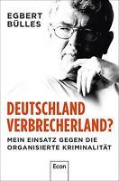Deutschland, Verbrecherland? von Egbert Bülles und Axel Spilcker (2013,...