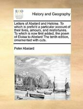 Letters of Abelard and Heloise. to Which Is Prefix'd a Particular Account of The