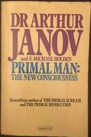 PRIMAL MAN: The New Consciousness ARTHUR JANOV Abacus Paperback 1977 Good