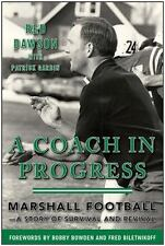 A Coach in Progress: Marshall Football?A Story of Survival and Revival, Dawson,