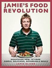 1st Edition Jamie's Food Revolution : Rediscover How to Cook Simple Hardcover LN