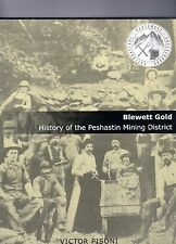 Blewett Gold : A History of the Peshastin Mining District : by Victor Pisoni