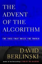 The Advent of the Algorithm: The Idea that Rules the World by David Berlinski
