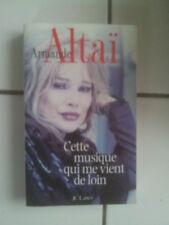 Armande ALTAI Cette musique qui me vient de loin ( Lattès 2003)