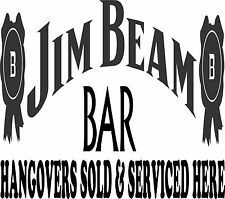 Jim Beam Bar ( hangovers ) Sticker 575 x 150 Quality Sticker