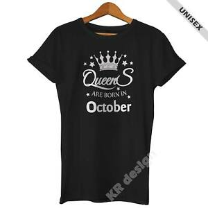 QUEENS are BORN in OCTOBER T shirt Funny Birthday gift tee UNISEX Ladies Kids