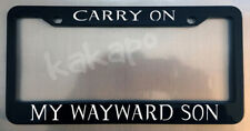 Carry On My Wayward Son Supernatural Fans Glossy Black License Plate Frame