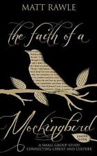 The Pop in Culture: The Faith of a Mockingbird - Leader Guide : A Small Group...