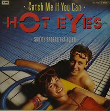 """HOT EYES - CATCH ME IF YOU CAN - SKU`DU SPOERG `FRA NO`EN Single 7"""" (I927)"""