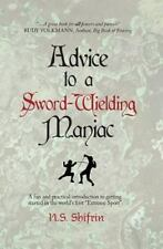 Advice to a Sword-Wielding Maniac : A Fun and Practical Introduction to...