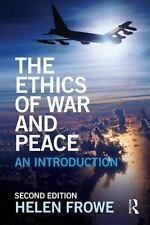 The Ethics Of ...: The Ethics of War and Peace : An Introduction