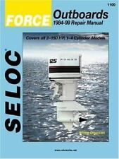 Force Outboards, 1984-99 Repair Manual: Covers All 3-150 H. by Seloc Paperback