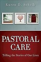 Pastoral Care : Telling the Stories of Our Lives, Paperback by Scheib, Karen ...