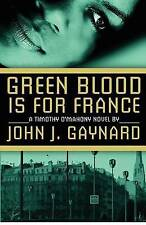 NEW Green Blood is for France: A Timothy O'Mahony Novel by John J. Gaynard