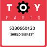 5380660120 Toyota Shield subassy 5380660120, New Genuine OEM Part