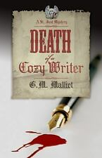 Death Of A Cozy Writer (a St. Just Mystery): By G.M. Malliet