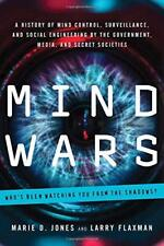 Mind Wars: A History of Mind Control, Surveillance, and Social Engineering by th