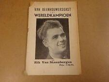 BOEKJE UIT 1949 / RIK VAN STEENBERGEN - VAN BEENHOUWERSGAST TOT WERELDKAMPIOEN