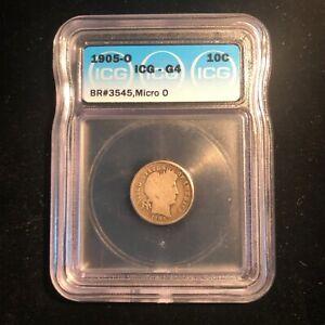 1905 O Barber Dime - Micro O ICG Graded G4 Brean #3545 Rare Type Coin
