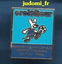 Pin's pin FOOTBALL O.M MARSEILLE VS MILAN AC 26 MAI 1993 CROISITOUR (ref 041)