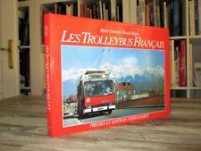 Les trolleybus français.- Editions ferroviaires, 1985.- Illustré