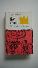 Fritz Otto Busch - Gold Und Myrrhe - Die Herodier Und Ihre Zeit - (K4)