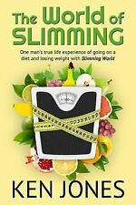 The World of Slimming : One Man's True Life Experience of Going on a Diet and...
