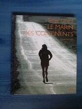 Serge GIRARD Le marin des continents - carnets de route 2007 TBE