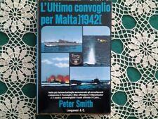 L'ultimo convoglio per Malta 1942 - Peter Smith - Longanesi & C. 1972