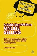 A Quick Start Guide to Online Selling: How to Sell Your Product on e-bay,