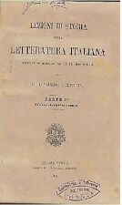 LEZIONI DI STORIA DELLA LETTERATURA ITALIANA volume I di Gildo Valeggia 1889