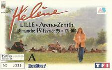 RARE / TICKET DE CONCERT - HELENE ( ROLLES ET LES GARCONS ) LIVE A LILLE 1995
