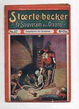 STOERTE BECKER  souverain des océans. n°37. Fascicule Populaire 1910.