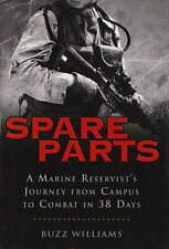 SPARE PARTS: Marine Reservist, Campus to Combat in 38 Days by Williams 2004 HC